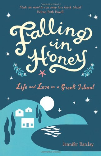 Falling in Honey: Life and Love on a Greek Island