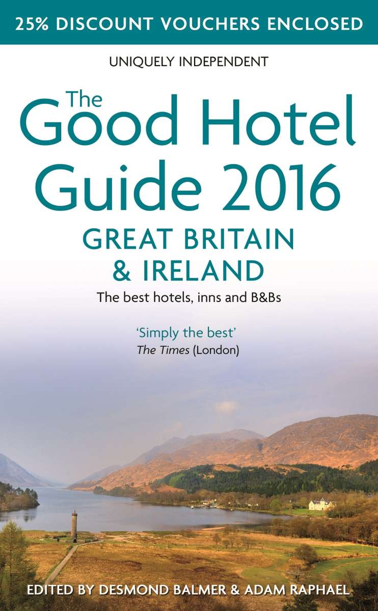 The Good Hotel Guide 2016: Great Britain and Ireland